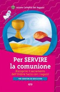 Copertina di 'Per servire la comunione'