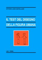 Il test del disegno della figura umana - Castellazzi Vittorio Luigi