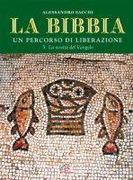 La Bibbia. Un percorso di liberazione - Sacchi Alessandro