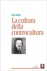 Copertina di 'La cultura della controcultura'