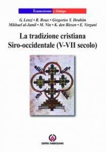 Copertina di 'La tradizione cristiana siro-occidentale (V-VII secolo)'