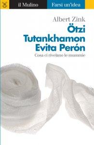 Copertina di 'Ötzi, Tutankhamon, Evita Perón'