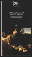 Timore e tremore (lirica dialettica di Johannes de Silentio) - Kierkegaard Sören