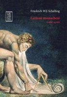 Lezioni monachesi e altri scritti. Ediz. integrale - Schelling Friedrich W.