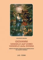 Giovanni: Vangelo dell'uomo, Vangelo della donna - Biagini Vincenzo