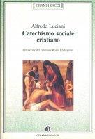 Catechismo sociale cristiano - Alfredo Luciani