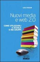 Nuovi media e web 2.0 - Paolini Luca