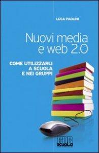 Copertina di 'Nuovi media e web 2.0'