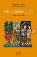 Con il cuore di Dio - Francesco Cacucci