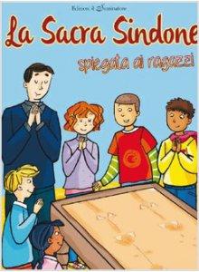Copertina di 'La Sacra Sindone spiegata ai ragazzi'