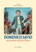 Domenico Savio raccontato da don Bosco - Giraudo Aldo