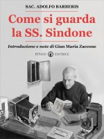 Come si guarda la SS. Sindone - Adolfo Barberis