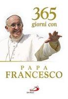 365 giorni con papa Francesco - Francesco (Jorge Mario Bergoglio)