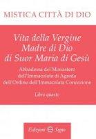 Mistica citt� di Dio - Libro quarto - Maria d' Agreda