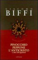 Pinocchio, Peppone, l'Anticristo e altre divagazioni - Biffi Giacomo