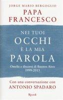 Nei tuoi occhi è la mia parola - Francesco I (Jorge Mario Bergoglio)
