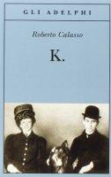 K. - Calasso Roberto