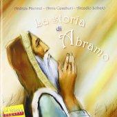 La storia di Abramo - Marinzi Andrea, Casaburi Anna, Lobato Arcadio