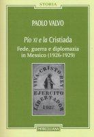 Pio XI e la Cristiada - Paolo Valvo