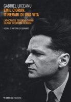 Emil Cioran, itinerari di una vita. L'Apocalisse secondo Cioran (ultima intervista filmata) - Liiceanu Gabriel