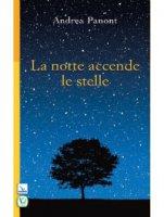 Notte accende le stelle. (La). - Andrea Panont