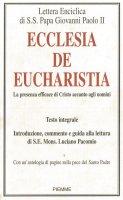 Ecclesia de Eucharistia. La presenza efficace di Cristo accanto agli uomini - Giovanni Paolo II