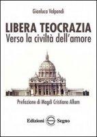 Libera Teocrazia - Gianluca Valpondi