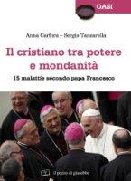 Il cristiano tra potere e mondanità - Anna Carfora, Sergio Tanzarella