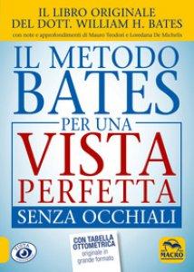 Copertina di 'Il metodo Bates per una vista perfetta senza occhiali'