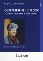 Costruirsi nel dialogo. La proposta educativa di Edda Ducci
