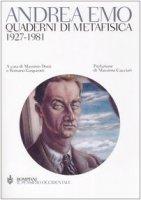 Quaderni di metafisica. 1927-1981 - Emo Andrea