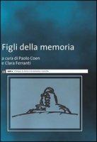Figli della memoria - Coen Paolo, Ferranti Clara