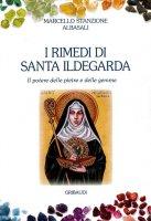I rimedi di Santa Ildegarda - Marcello Stanzione