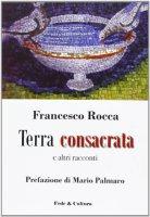 Terra consacrata e altri racconti - Rocca Francesco