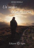 Un uomo... la sua storia - Mennella Antonio