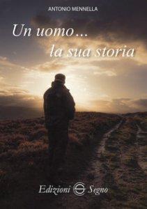 Copertina di 'Un uomo... la sua storia'