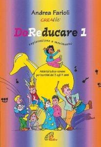 Copertina di 'DoReducare. Attività ludico-sonore per bambini dai 3 agli 11 anni [vol_1] / Esplorazione e movimento'