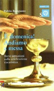 Copertina di 'È domenica! Andiamo a messa. Brevi istruzioni sulla celebrazione eucaristica'