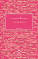 Anima mundi - Tamaro Susanna