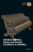 Senza un soldo a Parigi e a Londra - Orwell George