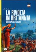 La rivolta in Britannia. Boudicca contro Roma - Fields Nic