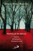 Famiglie in esilio - Martini Carlo M.