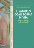 Il Vangelo come forma di vita - Federazione S. Chiara di Assisi, delle Clarisse di Umbria-Sardegna
