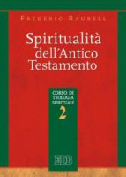 Spiritualità dell'Antico Testamento - Raurell Frederic