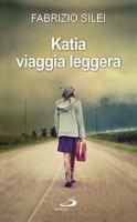 Katia viaggia leggera - Fabrizio Silei