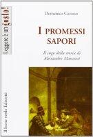 I promessi sapori, il sugo nella storia di Alessandro Manzoni - Carosso Domenico