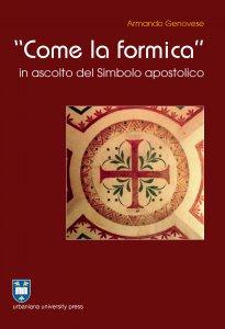 """Copertina di '""""Come la formica"""" in ascolto del Simbolo apostolico'"""