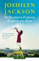Nella storia d'amore di qualcun altro - Jackson Joshilyn