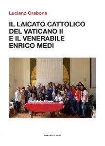 Copertina di 'Il laicato cattolico del vaticano II e il venerabile Enrico Medi'