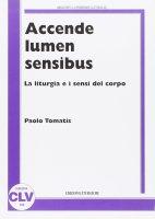 Accende lumen sensibus - Tomatis Paolo